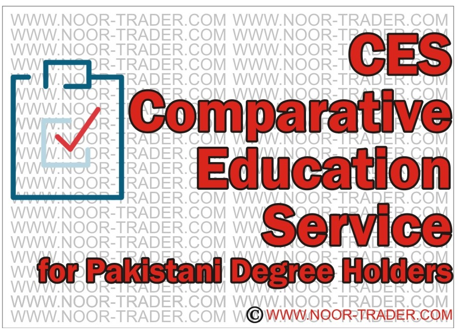 CES Comparative Education Service process for Pakistani Degree Holders