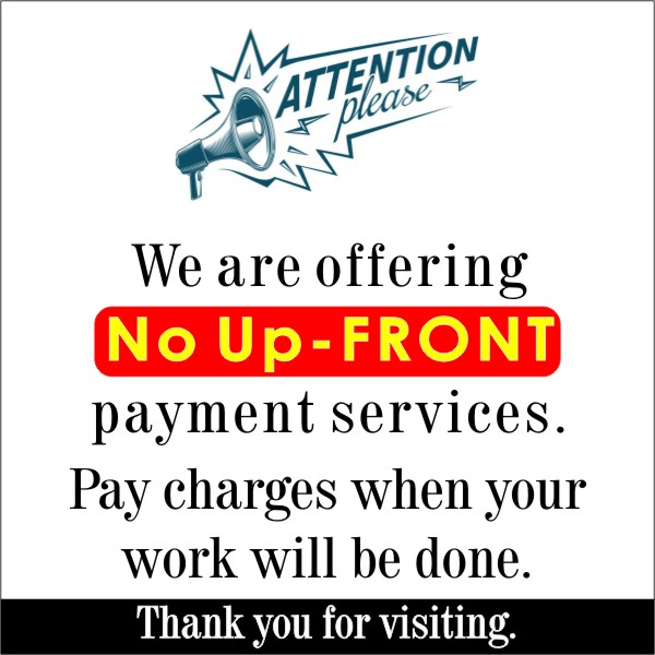 We are offering no UP-Front payment. Client will pay when work will be done.