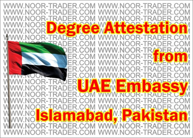 Degree attestation Dubai embassy Pakistan